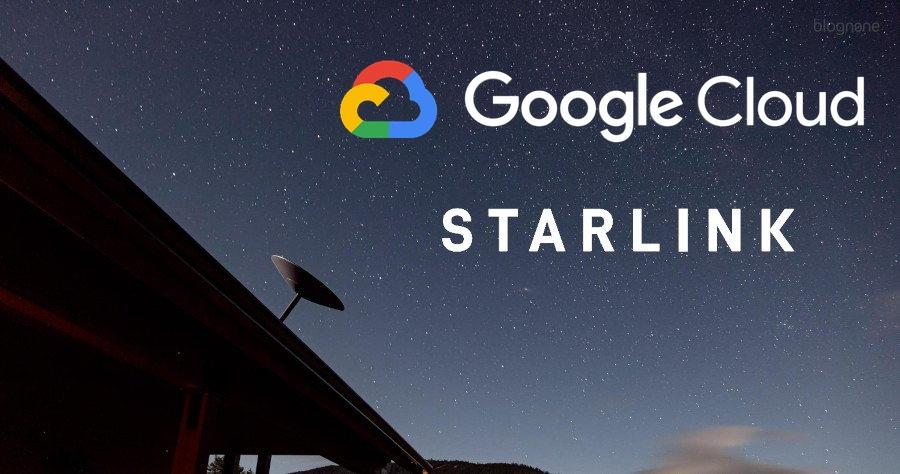 SpaceX ร่วมกับ Google Cloud ให้บริการคลาวด์สำหรับอินเทอร์เน็ตผ่านดาวเทียม Starlink