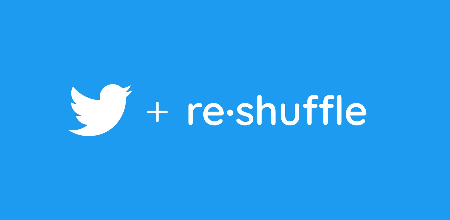 "alt=""Twitter x Reshuffle"""