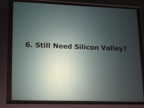 "alt=""Still Need Silicon Valley?"""